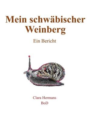 Mein schwäbischer Weinberg von Hermans,  Clara
