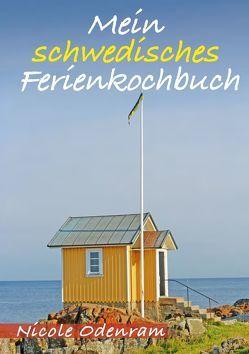 Mein schwedisches Ferienkochbuch von Odenram,  Nicole