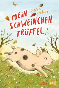 Mein Schweinchen Trüffel von Peters,  Helen, Rahn,  Sabine, Snowdon,  Ellie