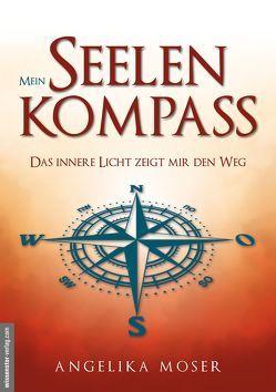Mein Seelenkompass von Moser,  Angelika