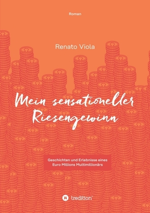 MEIN SENSATIONELLER RIESENGEWINN von Viola,  Renato