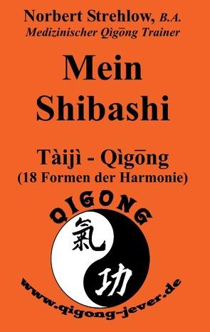 Mein Shibashi von Strehlow,  Norbert
