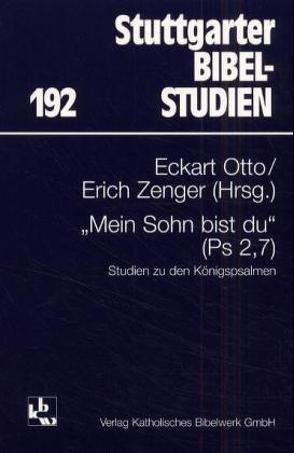 Mein Sohn bist du (Psalm 2,7) von Otto,  Eckart, Zenger,  Erich