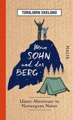 Mein Sohn und der Berg von Brunstermann,  Andreas, Ekelund,  Torbjørn