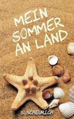 Mein Sommer an Land von Scheurich,  Stefanie