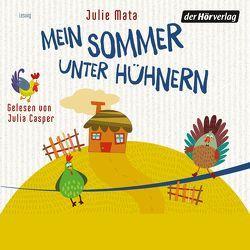 Mein Sommer unter Hühnern von Casper,  Julia, Held,  Ursula, Marmon,  Uticha, Mata,  Julie