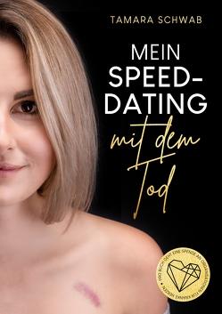 Mein Speed-Dating mit dem Tod von Schwab,  Tamara