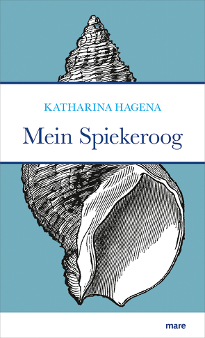 Mein Spiekeroog von Hagena,  Katharina