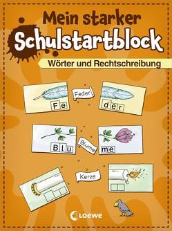Mein starker Schulstartblock – Wörter und Rechtschreibung von Beurenmeister,  Corina, Honnen,  Falko, Kalwitzki,  Sabine, Voigt,  Silke