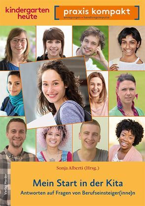 Mein Start in der Kita. Antworten auf Fragen von Berufseinsteiger(inne)n von Alberti,  Sonja, Breideband,  Patricia