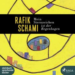 Mein Sternzeichen ist der Regenbogen von Berger,  Wolfgang, Schami,  Rafik