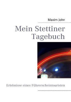 Mein Stettiner Tagebuch von Jerabek,  Martin, John,  Maxim