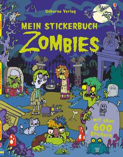 Mein Stickerbuch: Zombies von Burnett,  Seb, Robson,  Kirsteen