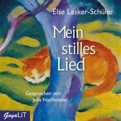 Mein stilles Lied von Lasker-Schüler,  Else