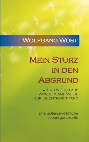 Mein Sturz in den Abgrund von Wüst,  Wolfgang