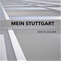 Mein Stuttgart von Simon,  Zacher