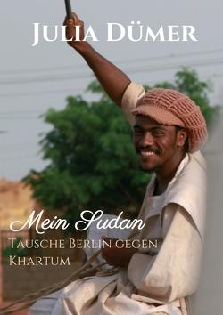 Mein Sudan von Dümer,  Julia, Herzog,  Philipp