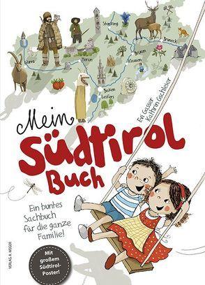 Mein Südtirol Buch von Gasser,  Evi, Gschleier,  Kathrin