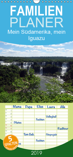Mein Südamerika, mein Iguazu – Familienplaner hoch (Wandkalender 2019 , 21 cm x 45 cm, hoch) von Tamm,  Marianne