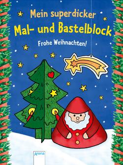 Mein superdicker Mal- und Bastelblock. Frohe Weihnachten! von Beurenmeister,  Corina, Wagner,  Urs