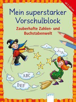 Mein superstarker Vorschulblock. Zauberhafte Zahlen- und Buchstabenwelt von Merle,  Katrin, Schmiedeskamp,  Katja