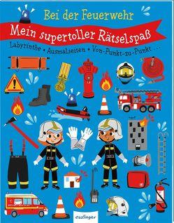 Mein supertoller Rätselspaß : Bei der Feuerwehr