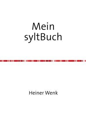 Mein syltBuch von Wenk,  Heiner