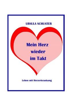 Mein taktloses Herz / Mein Herz wieder im Takt von Schuster,  Ursula