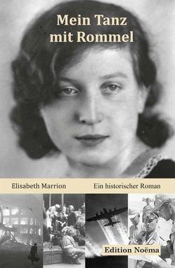 Mein Tanz mit Rommel von Marrion,  Elisabeth