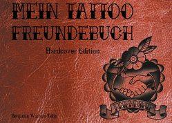 Mein Tattoo Freundebuch von Telin,  Benjamin Wassan