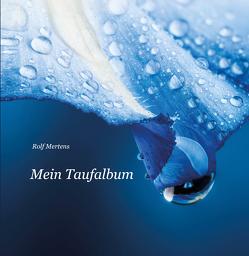 Mein Taufalbum von Mertens,  Rolf