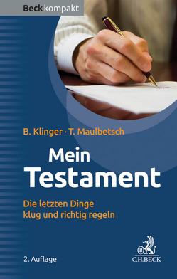 Mein Testament von Klinger,  Bernhard F., Maulbetsch,  Thomas