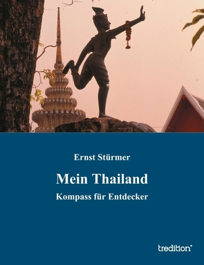 Mein Thailand von Stürmer,  Ernst