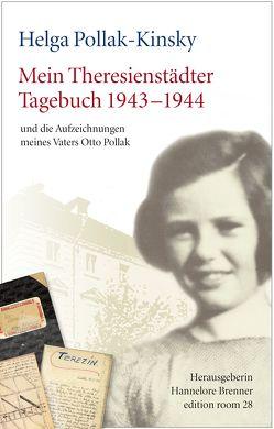 Mein Theresienstädter Tagebuch 1943-1944 von Brenner,  Hannelore, Gstettner,  Peter, Pollak-Kinsky,  Helga