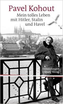 Mein tolles Leben mit Hitler, Stalin und Havel von Euler,  Marcela, Klein,  Silke, Kohout,  Pavel, Puda,  Ales