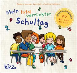 Mein total verrückter Schultag von Hoffmann,  Martina, Speulhof,  Barbara van den