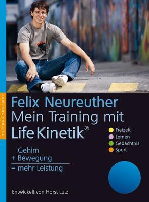 Mein Training mit Life-Kinetik von Lutz,  Horst, Neureuther,  Felix