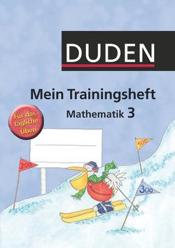 Mein Trainingsheft – Übung macht den Meister – Mathematik – 3. Schuljahr von Dors-Mager,  Gabi, Habermann,  Christiane, Vogt,  Cordula