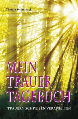 Mein Trauertagebuch von Schimmack,  Claudia
