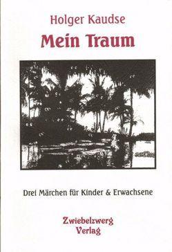 Mein Traum von Kaudse,  Hans H, Laufenburg,  Heike