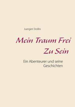 Mein Traum frei zu sein von Stollin,  Jürgen