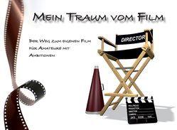 Mein Traum vom Film von Leffler,  Andreas