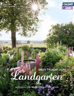 Mein Traum vom Landgarten – eBook von Eger,  Ilga, Rogers,  Gary