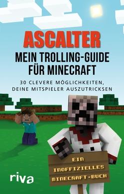 Mein Trolling-Guide für Minecraft von Ascalter,  Ascalter