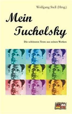 Mein Tucholsky von Stell,  Wolfgang