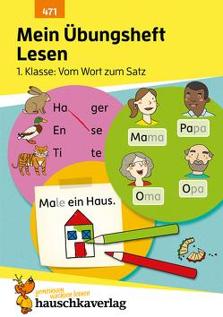 Mein Übungsheft Lesen – 1. Klasse: Vom Wort zum Satz, A5-Heft von Greune,  Mascha, Spiecker,  Agnes