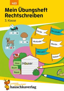 Mein Übungsheft Rechtschreiben 3. Klasse, A5-Heft von Greune,  Mascha, Weideneder,  Christine
