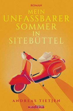 Mein unfassbarer Sommer in Sitebüttel von Tietjen,  Andreas