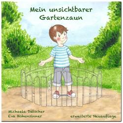Mein unsichtbarer Gartenzaun von Datscher,  Michaela