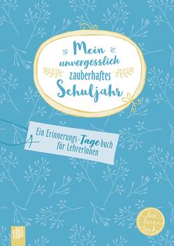 """Mein unvergesslich zauberhaftes Schuljahr """"live – love – teach"""" von Verlag an der Ruhr,  Redaktionsteam"""